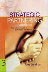 The Strategic Partnering Handbook by Tony Lendrum
