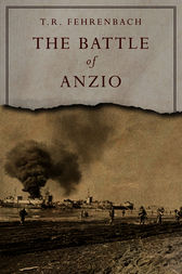The Battle of Anzio by T.R. Fehrenbach