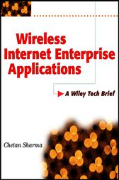 Wireless Internet Enterprise Applications by Chetan Sharma