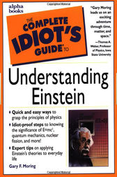 The Complete Idiot's Guide to Understanding Einstein by Gary Moring