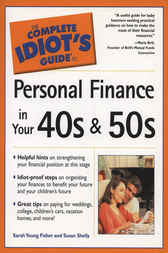 The Complete Idiot's Guide to Personal  Finance in your 40's and 50's by Sarah Young Fisher
