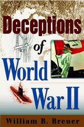 Deceptions of World War II by William B. Breuer