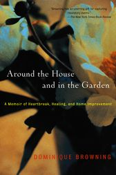 Around the House and In the Garden by Dominique Browning