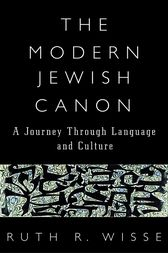 The Modern Jewish Canon by Ruth R. Wisse