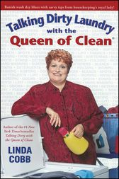 Talking Dirty Laundry with the Queen of Clean by Linda Cobb