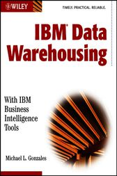 IBM Data Warehousing by Michael L. Gonzales
