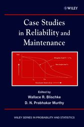 Case Studies in Reliability and Maintenance by Wallace R. Blischke