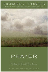 Prayer - 10th Anniversary Edition by Richard J. Foster