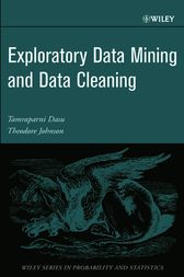 Exploratory Data Mining and Data Cleaning by Tamraparni Dasu
