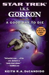 I.K.S. Gorkon: A Good Day to Die by Keith R. A. DeCandido