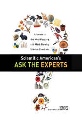 Scientific American's Ask the Experts by Editors of Scientific American