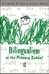 Bilingualism in the Primary School by Richard Mills