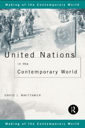 United Nations in the Contemporary World by David J. Whittaker