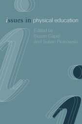 Issues in Physical Education by Susan Capel