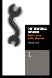 Post-Industrial Socialism by Adrian Little