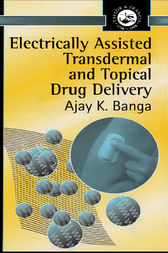 Electrically Assisted Transdermal And Topical Drug Delivery by Ajay K Banga