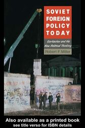 Soviet Foreign Policy Today by Robert F. Miller
