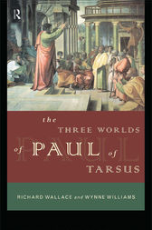 The Three Worlds of Paul of Tarsus by Richard Wallace