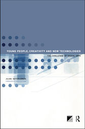 Young People, Creativity and New Technologies by Dr Julian Sefton-Green