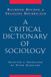 A Critical Dictionary of Sociology by Raymond Boudon