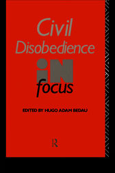 Civil Disobedience in Focus by Hugo Adam Bedau