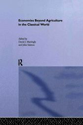 Economies Beyond Agriculture in the Classical World by David J. Mattingly