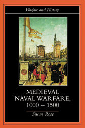 Medieval Naval Warfare, 1000-1500 by Susan Rose