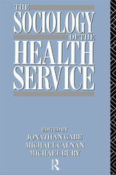 The Sociology of the Health Service by Michael Bury