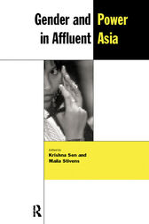 Gender and Power in Affluent Asia by Krishna Sen