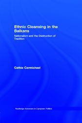 Ethnic Cleansing in the Balkans by Cathie Carmichael