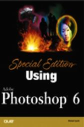 Special Edition Using Adobe Photoshop 6, Adobe Reader by Richard Lynch