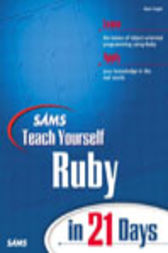 Sams Teach Yourself Ruby in 21 Days by Mark Slagell