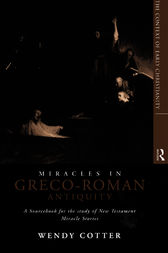 Miracles in Greco-Roman Antiquity by Wendy Cotter C.S.J
