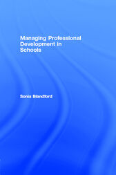 Managing Professional Development in Schools by Sonia Blandford