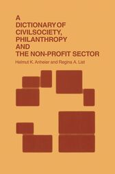 Dictionary of Civil Society, Philanthropy and the Third Sector by Helmut K. Anheier