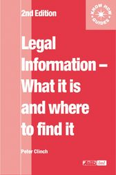 Legal Information: what it is and where to find it by Peter Clinch