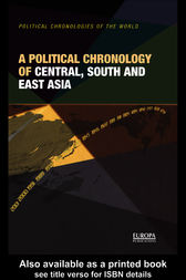 A Political Chronology of Central, South and East Asia by Europa Publications