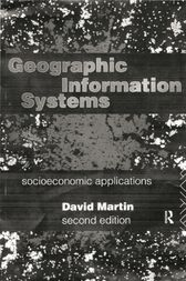 Geographic Information Systems by David Martin
