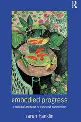 Embodied Progress by Sarah Franklin