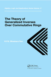 Theory of Generalized Inverses Over Commutative Rings by K.P.S. Bhaskara Rao