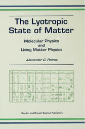 Lyotropic State of Matter: Molecular Physics and Living