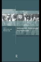 Anthropology, Development and Modernities