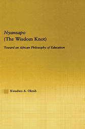 Nyansapo (The Wisdom Knot) by Kwadwo A. Okrah