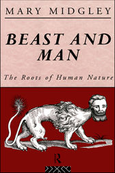 Beast and Man by Mary Midgley