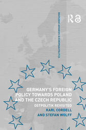 Germany's Foreign Policy Towards Poland and the Czech Republic by Karl Cordell
