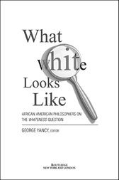 What White Looks Like by George Yancy