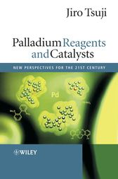 Palladium Reagents and Catalysts by Jiro Tsuji