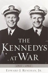 The Kennedys at War by Edward J. Renehan