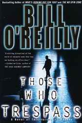 Those Who Trespass by Bill O'Reilly