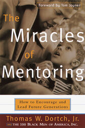 The Miracles of Mentoring by Thomas Dortch